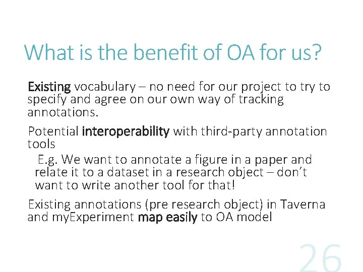 What is the benefit of OA for us? Existing vocabulary – no need for