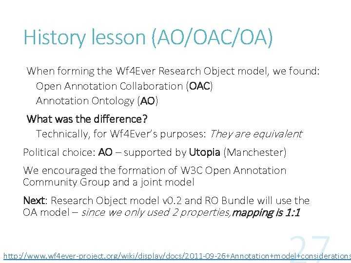 History lesson (AO/OAC/OA) When forming the Wf 4 Ever Research Object model, we found: