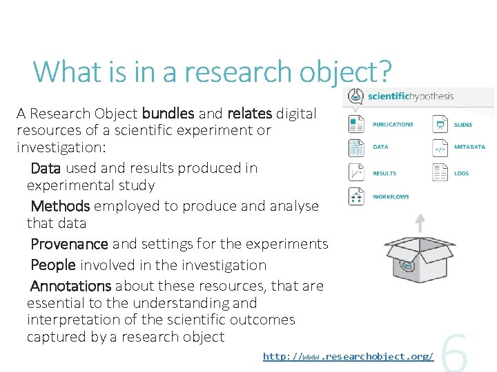 What is in a research object? A Research Object bundles and relates digital resources