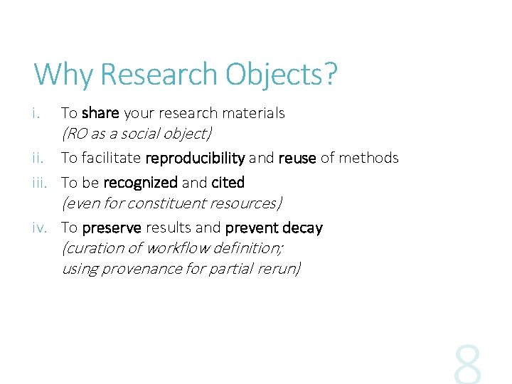 Why Research Objects? i. To share your research materials (RO as a social object)
