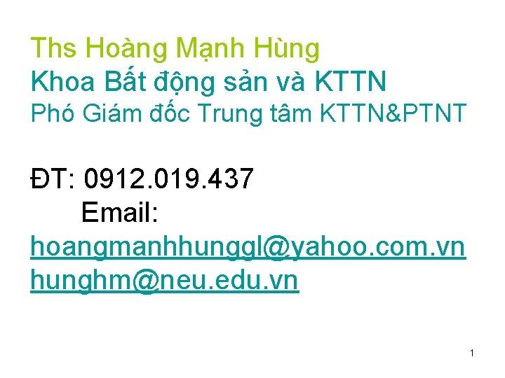 Ths Hoàng Mạnh Hùng Khoa Bất động sản và KTTN Phó Giám đốc Trung