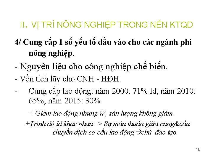 II. VỊ TRÍ NÔNG NGHIỆP TRONG NỀN KTQD 4/ Cung cấp 1 số yếu