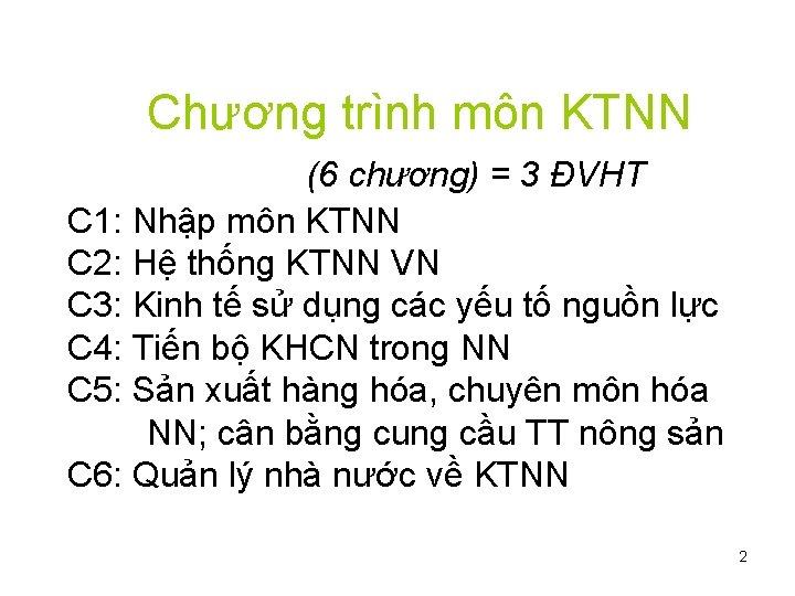 Chương trình môn KTNN (6 chương) = 3 ĐVHT C 1: Nhập môn KTNN