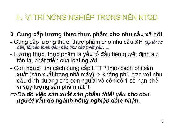 II. VỊ TRÍ NÔNG NGHIỆP TRONG NỀN KTQD 3. Cung cấp lương thực phẩm