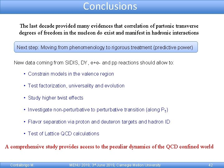 Conclusions The last decade provided many evidences that correlation of partonic transverse degrees of