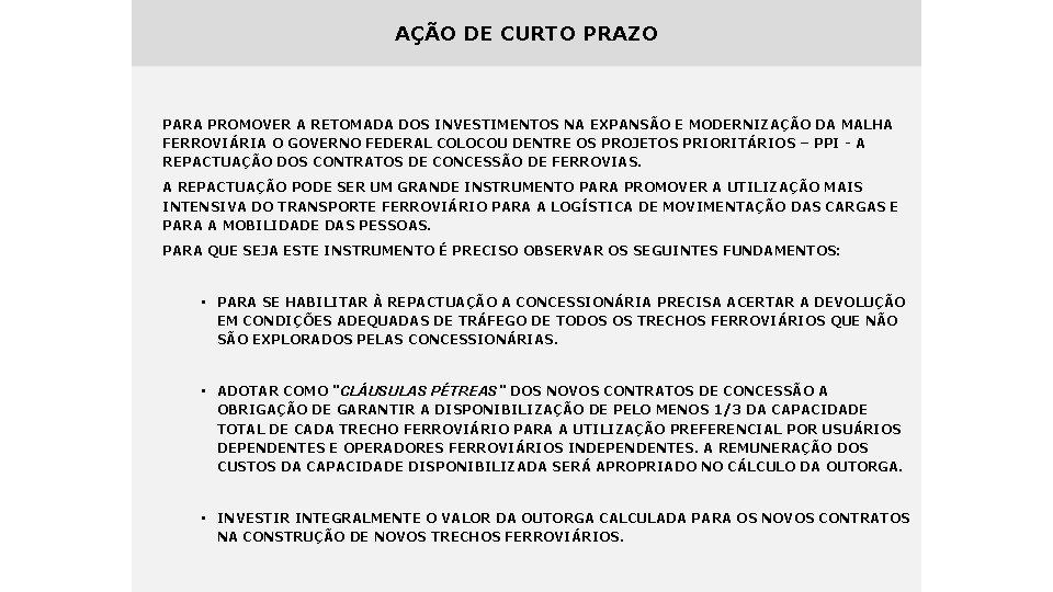 AÇÃO DE CURTO PRAZO PARA PROMOVER A RETOMADA DOS INVESTIMENTOS NA EXPANSÃO E MODERNIZAÇÃO