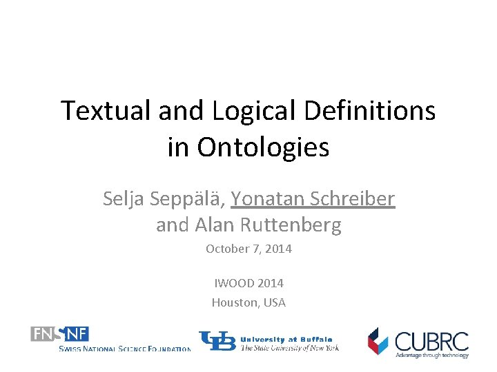 Textual and Logical Definitions in Ontologies Selja Seppälä, Yonatan Schreiber and Alan Ruttenberg October