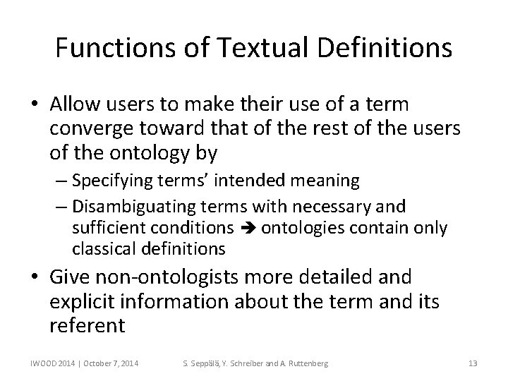 Functions of Textual Definitions • Allow users to make their use of a term