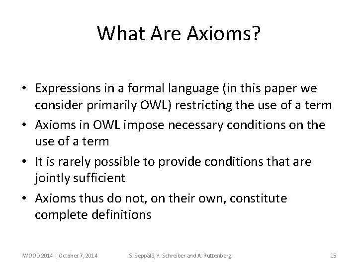What Are Axioms? • Expressions in a formal language (in this paper we consider
