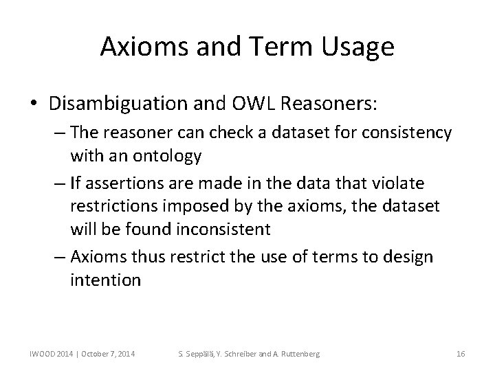 Axioms and Term Usage • Disambiguation and OWL Reasoners: – The reasoner can check