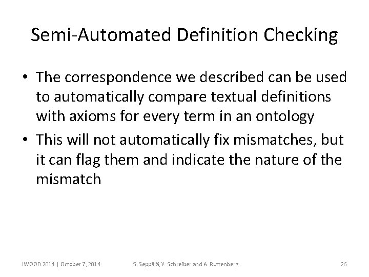 Semi-Automated Definition Checking • The correspondence we described can be used to automatically compare
