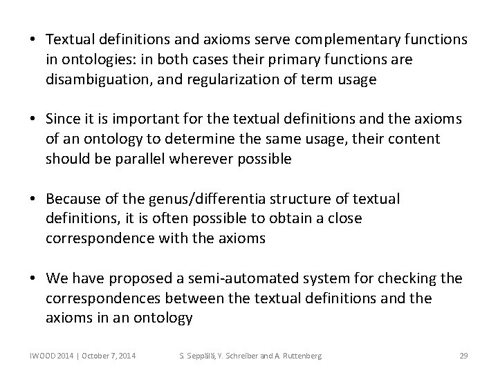 • Textual definitions and axioms serve complementary functions in ontologies: in both cases