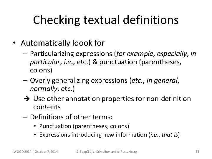 Checking textual definitions • Automatically loook for – Particularizing expressions (for example, especially, in