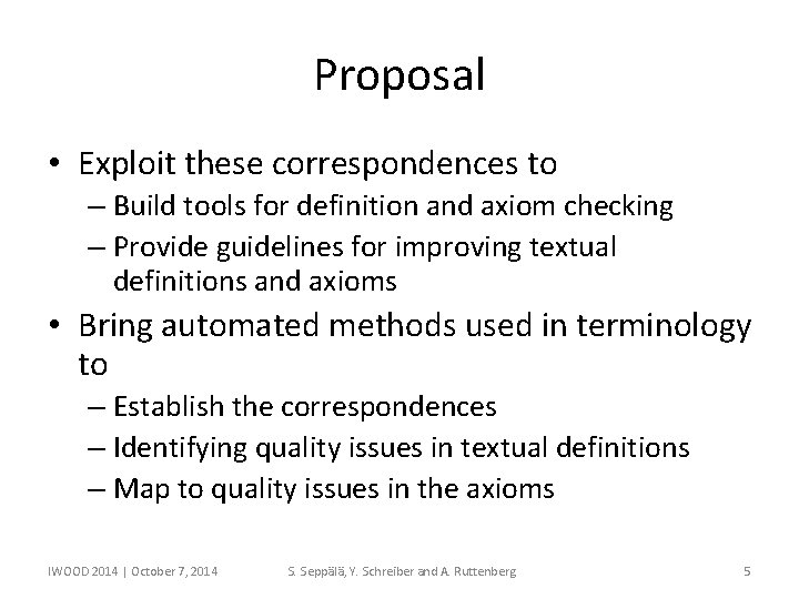 Proposal • Exploit these correspondences to – Build tools for definition and axiom checking