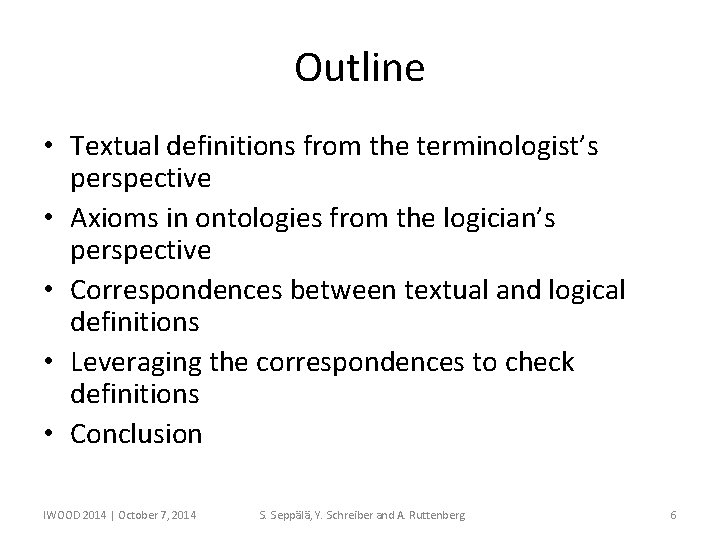 Outline • Textual definitions from the terminologist's perspective • Axioms in ontologies from the