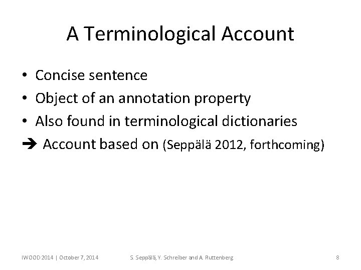 A Terminological Account • Concise sentence • Object of an annotation property • Also