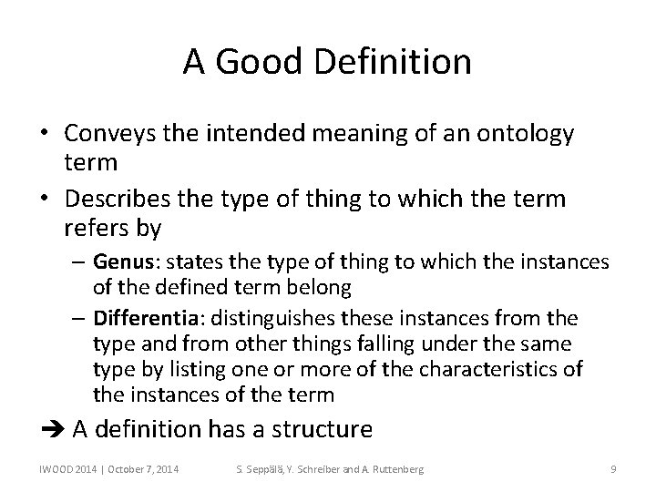 A Good Definition • Conveys the intended meaning of an ontology term • Describes