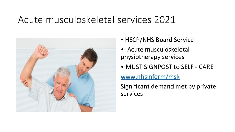 Acute musculoskeletal services 2021 • HSCP/NHS Board Service • Acute musculoskeletal physiotherapy services •