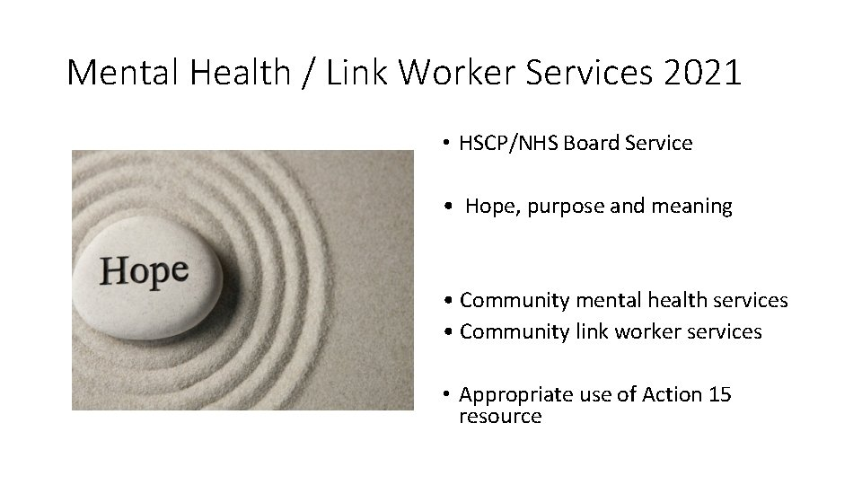 Mental Health / Link Worker Services 2021 • HSCP/NHS Board Service • Hope, purpose