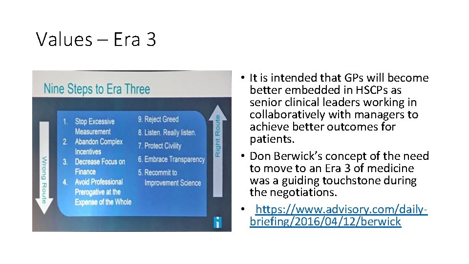 Values – Era 3 • It is intended that GPs will become better embedded
