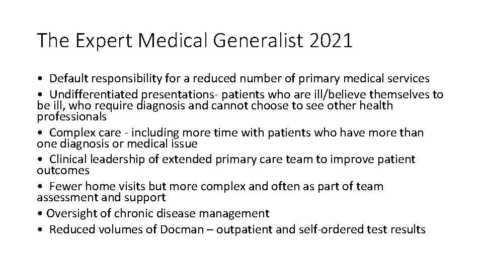 The Expert Medical Generalist 2021 • Default responsibility for a reduced number of primary