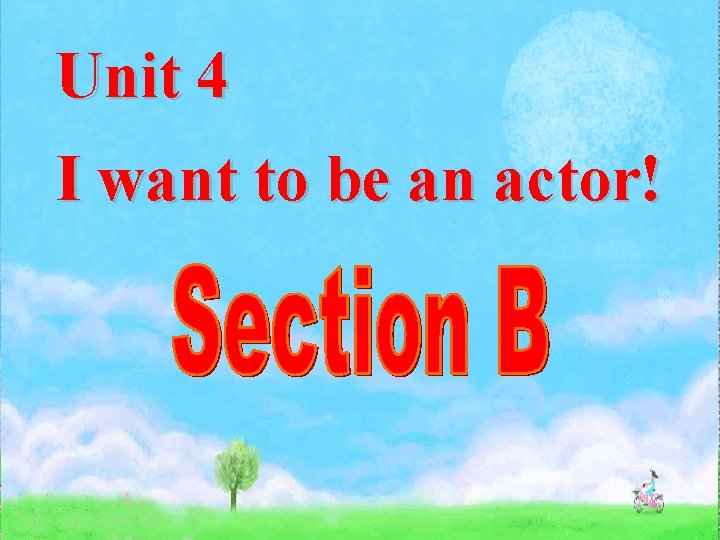 Unit 4 I want to be an actor!