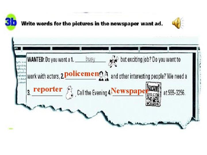 policemen reporter Newspaper
