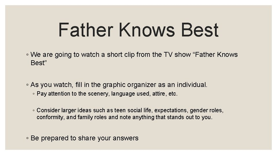 Father Knows Best ◦ We are going to watch a short clip from the