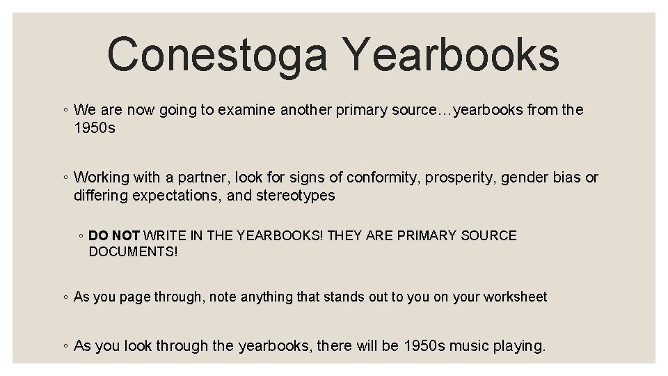 Conestoga Yearbooks ◦ We are now going to examine another primary source…yearbooks from the
