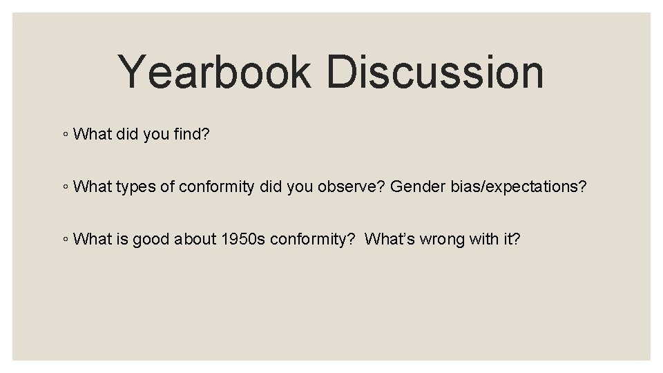 Yearbook Discussion ◦ What did you find? ◦ What types of conformity did you