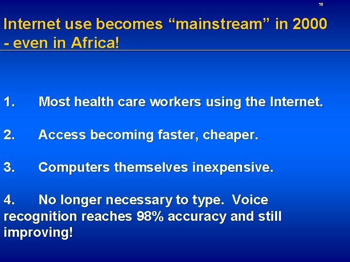 """18 Internet use becomes """"mainstream"""" in 2000 - even in Africa! 1. Most health"""