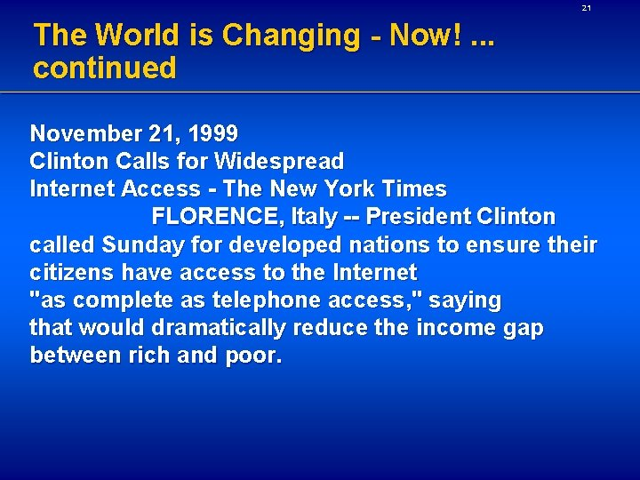 21 The World is Changing - Now!. . . continued November 21, 1999 Clinton