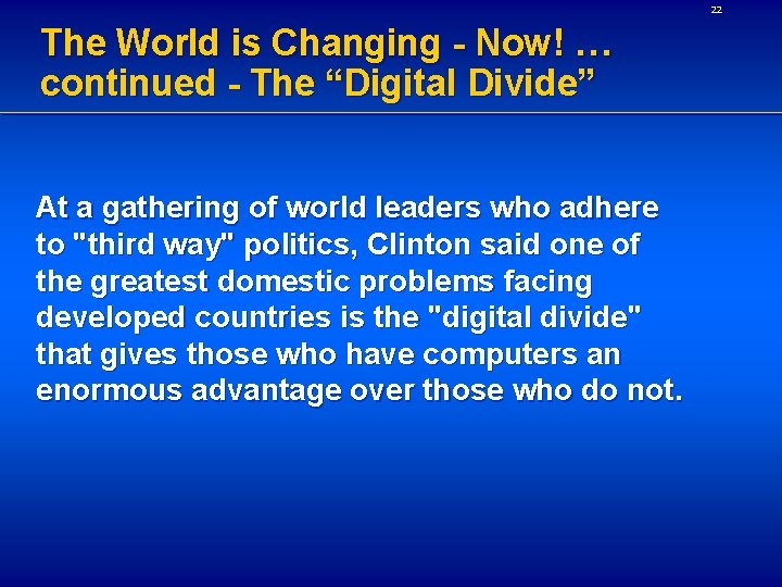 """22 The World is Changing - Now! … continued - The """"Digital Divide"""" At"""