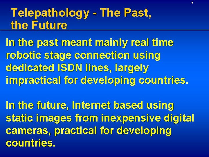 5 Telepathology - The Past, the Future In the past meant mainly real time
