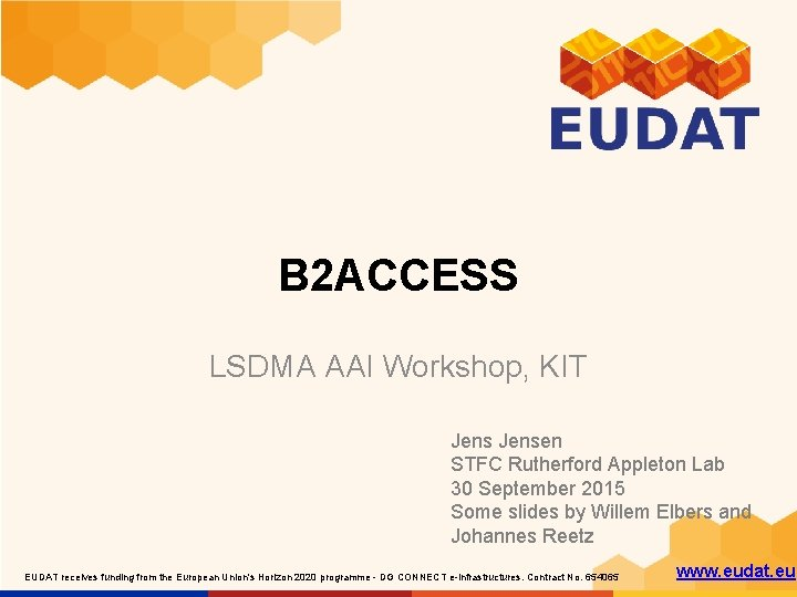 B 2 ACCESS LSDMA AAI Workshop, KIT Jensen STFC Rutherford Appleton Lab 30 September