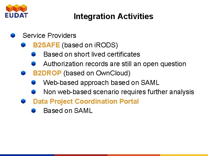 Integration Activities Service Providers B 2 SAFE (based on i. RODS) Based on short