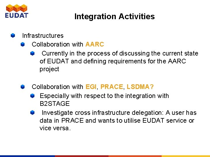 Integration Activities Infrastructures Collaboration with AARC Currently in the process of discussing the current