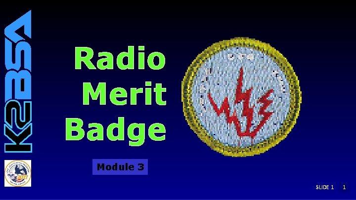 Radio Merit Badge Module 3 SLIDE 1 1