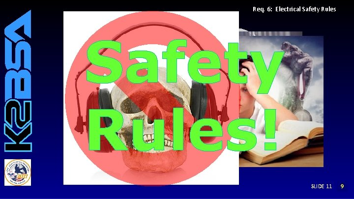 Req. 6: Electrical Safety Rules! SLIDE 11 12 9 8 7 6 5 4