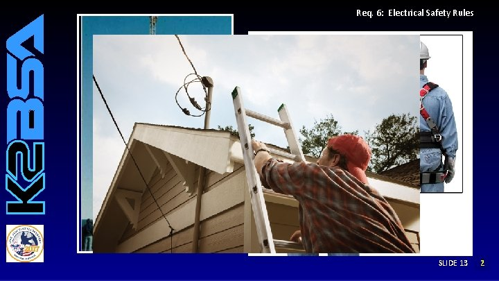 Req. 6: Electrical Safety Rules SLIDE 13 12