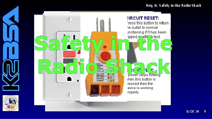 Req. 6: Safety in the Radio Shack SLIDE 14 12 9 8 7 6