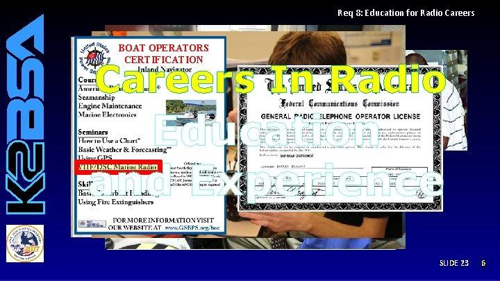 Req 8: Education for Radio Careers BOAT OPERATORS CERTIFICATION Careers In Radio Education Careers