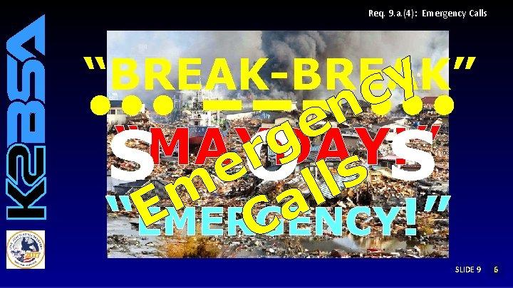 """Req. 9. a. (4): Emergency Calls """"BREAK-BREAK"""" y c n e g """"MAYDAY!"""" r"""