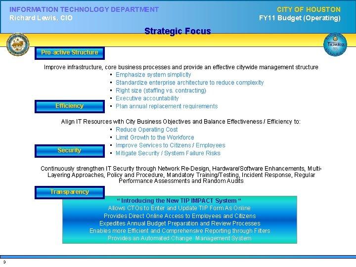 INFORMATION TECHNOLOGY DEPARTMENT Richard Lewis, CIO CITY OF HOUSTON FY 11 Budget (Operating) Strategic