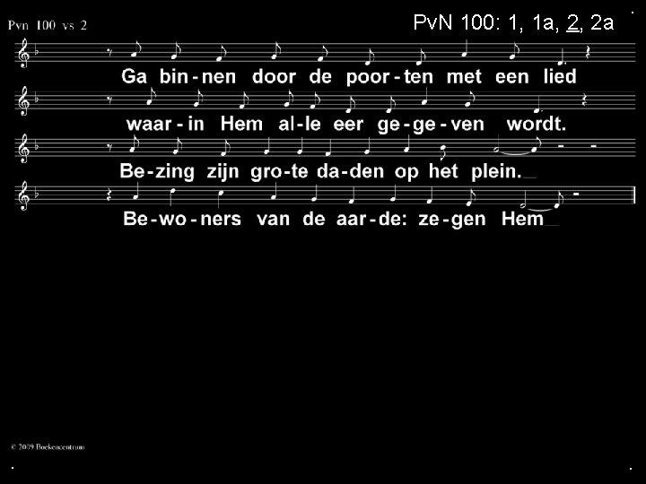 Pv. N 100: 1, 1 a, 2, 2 a . . .