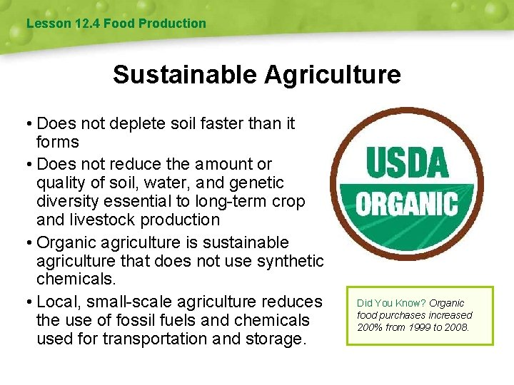 Lesson 12. 4 Food Production Sustainable Agriculture • Does not deplete soil faster than