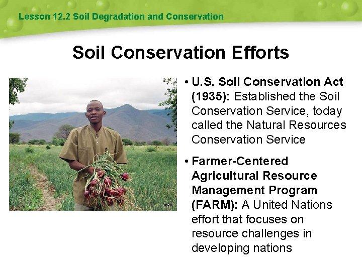 Lesson 12. 2 Soil Degradation and Conservation Soil Conservation Efforts • U. S. Soil