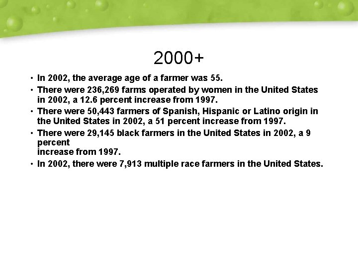2000+ • In 2002, the average of a farmer was 55. • There were
