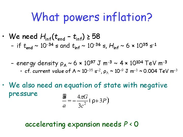 What powers inflation? • We need Hinf(tend – tinf) ≥ 58 – if tend