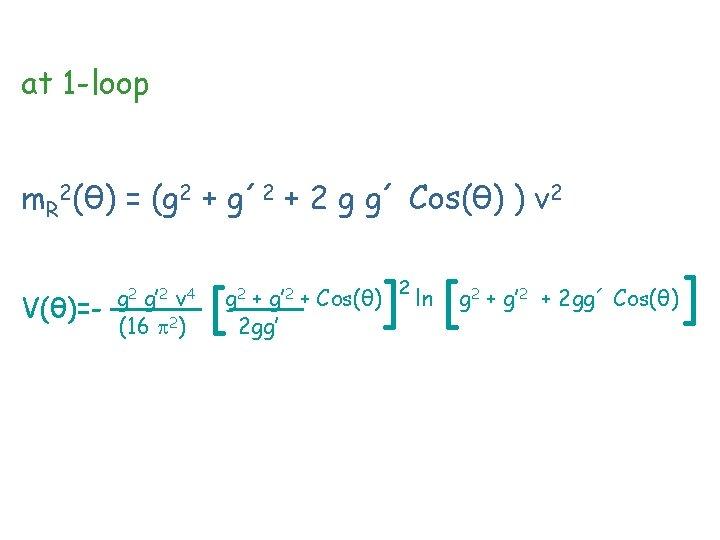 at 1 -loop m. R 2(θ) = (g 2 + g´ 2 + 2